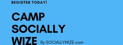 Camp SociallyWize August 13th (Dallas, TX)