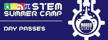 MakerState SummerCamp Day Passes (All Locations)