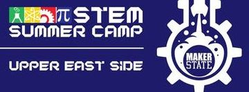 MakerState STEM Summer Camp on Upper East Side (TBD, Near PS 6)